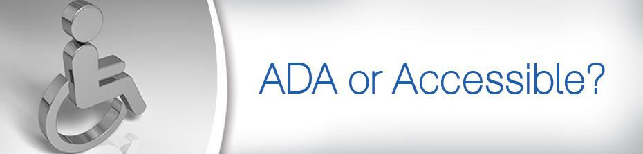 ADA or Accessible?